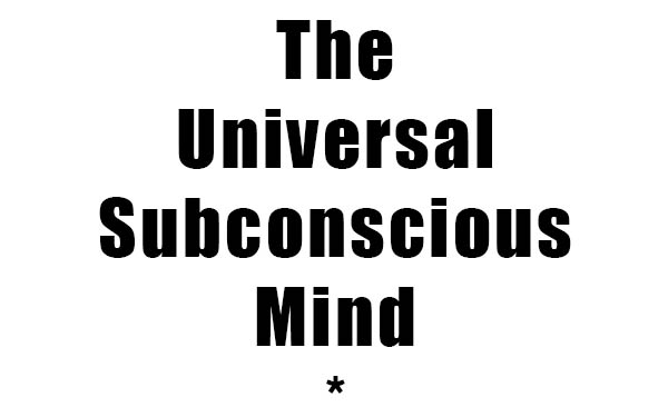 the universal subconscious mind